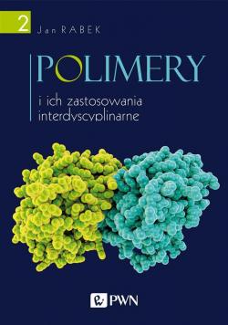 Polimery i ich zastosowania interdyscyplinarne T.2