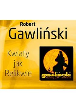 Robert Gawliński - Kwiaty Jak Relikwie - CD