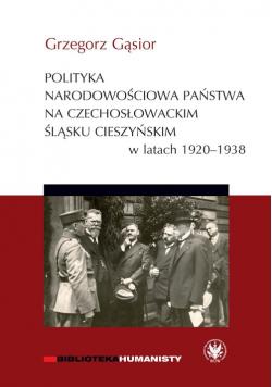Polityka narodowościowa państwa na czechosłowackim Śląsku Cieszyńskim w latach 1920-1938