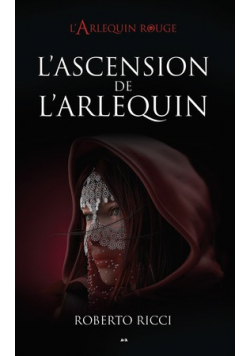 L Ascension de L Arlequin Tom 3