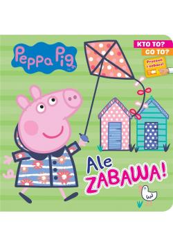 Peppa Pig. Kto to? Co to? Ale zabawa!