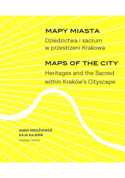 Mapy miasta. Dziedzictwa i sacrum w przestrzeni..