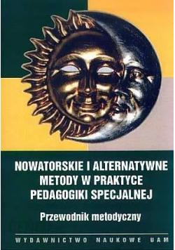 Nowatorskie i alternatywne metody w praktyce pedagogiki specjalnej, Przewodnik metodyczny