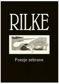 Rilke. Poezje zebrane