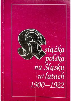 Książka polska na Śląsku w latach 1900 1922