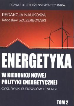 Energetyka w kierunku nowej polityki energetyc
