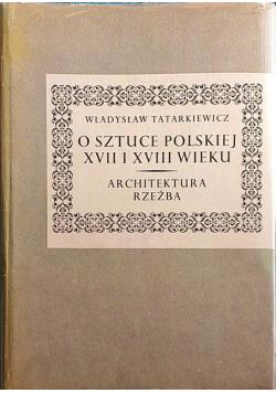 O sztuce Polskiej XVII i XVIII wieku