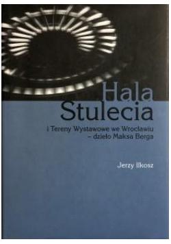 Hala Stulecia i Tereny Wystawowe we Wrocławiu