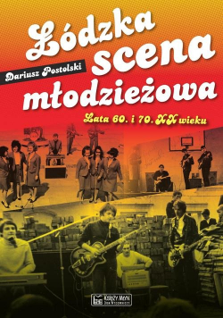 Łódzka scena młodzieżowa Lata 60. i 70. XX wieku