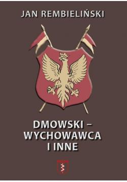 Dmowski-Wychowawca i inne