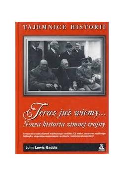 Teraz już wiemy… Nowa historia zimnej wojny