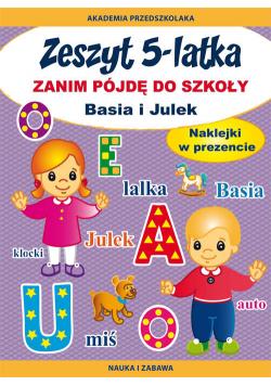 Zeszyt 5-latka. Zanim pójdę do szkoły. Basia i Julek