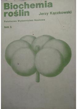 Biochemia roślin Tom I