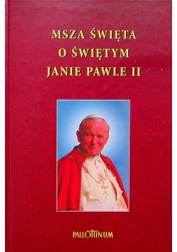 Msza święta o świętym Janie Pawle II