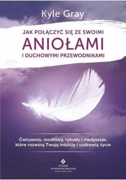 Jak połączyć się ze swoimi aniołami i duchowymi...