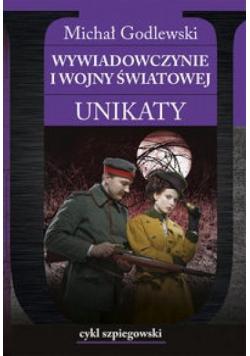 Wywiadowczynie I wojny światowej. Unikaty