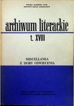 Archiwum literackie tom XVIII Miscellanea z dobry oświecenia
