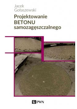 Projektowanie betonu samozagęszczalnego