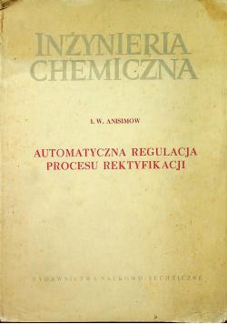 Inżynieria chemiczna Automatyczna regulacja procesu rektyfikacji