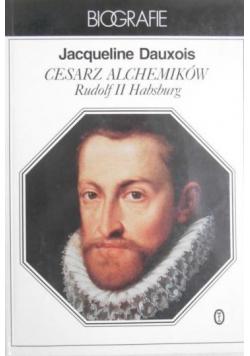 Cesarz alchemików Rudolf II Habsburg