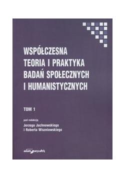 Współczesna teoria i praktyka badań społecznych i humanistycznych Tom 1