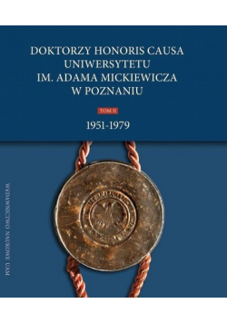 Doktorzy honoris causa Uniwersytetu im. Adama Mickiewicza w Poznaniu, tom II: 1951-1979