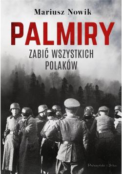 Palmiry. Zabić wszystkich Polaków