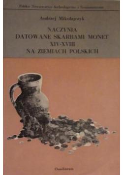 Naczynia datowane skarbami monet XIV-XVIII na ziemiach polskich