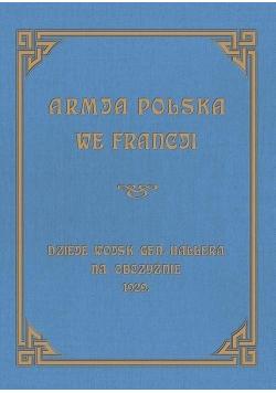 Armja Polska we Francji. Dzieje wojsk generała...