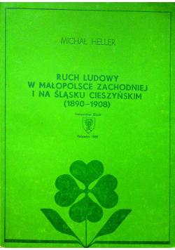 Ruch ludowy w Małopolsce zachodniej i na Śląski Cieszyńskim ( 1890 1908 )