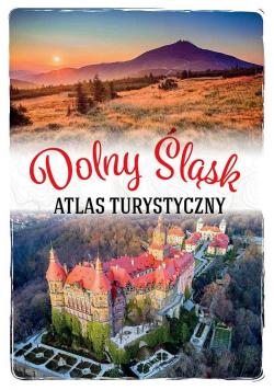Atlas turystyczny. Dolny Śląsk