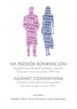 Na przekór konwencjom/Against Conventions..