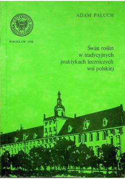Świat roślin w tradycyjnych praktykach leczniczych wsi polskiej