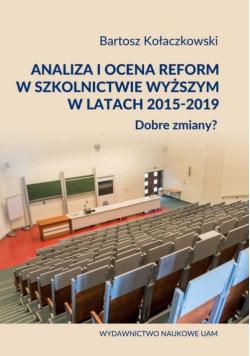 Analiza i ocena reform w szkolnictwie wyższym w latach 2015-2019. Dobre zmiany?