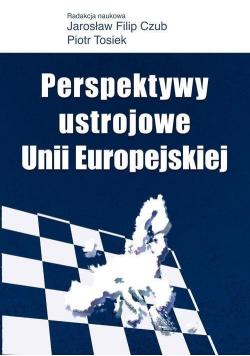 Perspektywy ustrojowe Unii Europejskiej
