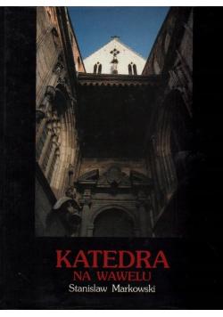 Katedra na Wawelu plus autograf Markowskiego