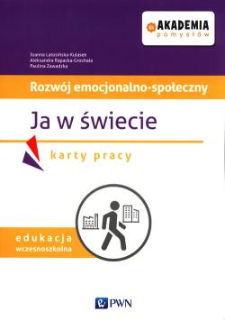 Akademia pomysłów Rozwój emocjonalno-społeczny Ja w świecie Karty pracy