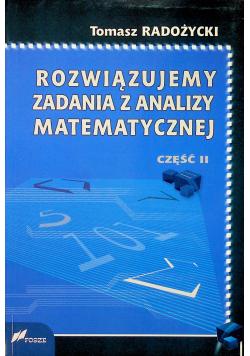 Rozwiązujemy zadania z analizy matematycznej Część II