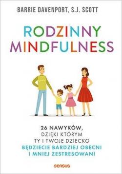 Rodzinny mindfulness. 26 nawyków, dzięki którym...