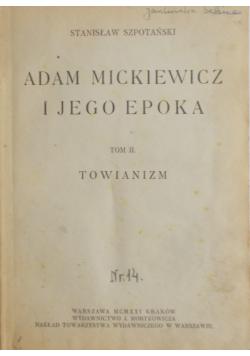 Adam Mickiewicz i jego epoka Tom I i II 1921 r.