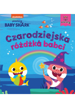 Baby Shark. Czarodziejska różdżka babci