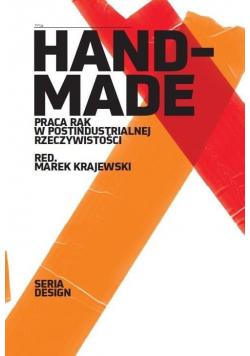 Handmade. Praca rąk w postindustrialnej..