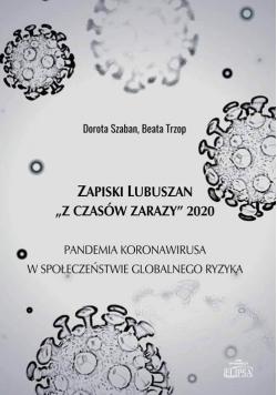"""Zapiski Lubuszan """"Z czasów zarazy"""" 2020"""