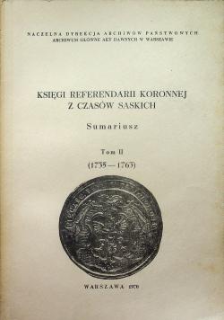 Księgi Referendarii Koronnej z czasów saskich Sumariusz Tom II
