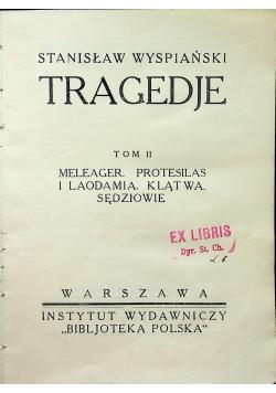 Dzieła Tom II Tragedje Tom II 1924 r.