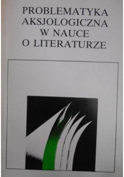 Problematyka aksjologiczna w nauce o literaturze