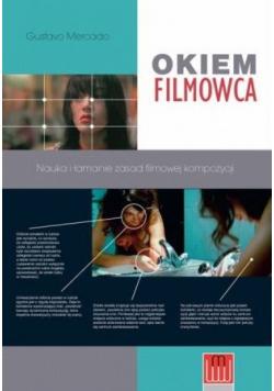 Okiem filmowca Nauka i łamanie zasad filmowej kompozycji