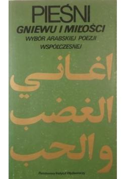 Pieśni gniewu i miłości Wybór arabskiej poezji współczesnej