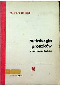 Metalurgia proszków w nowoczesnej technice