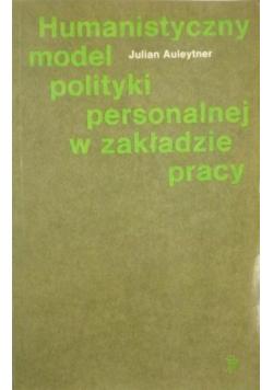 Humanistyczny model polityki personalnej w zakładzie pracy